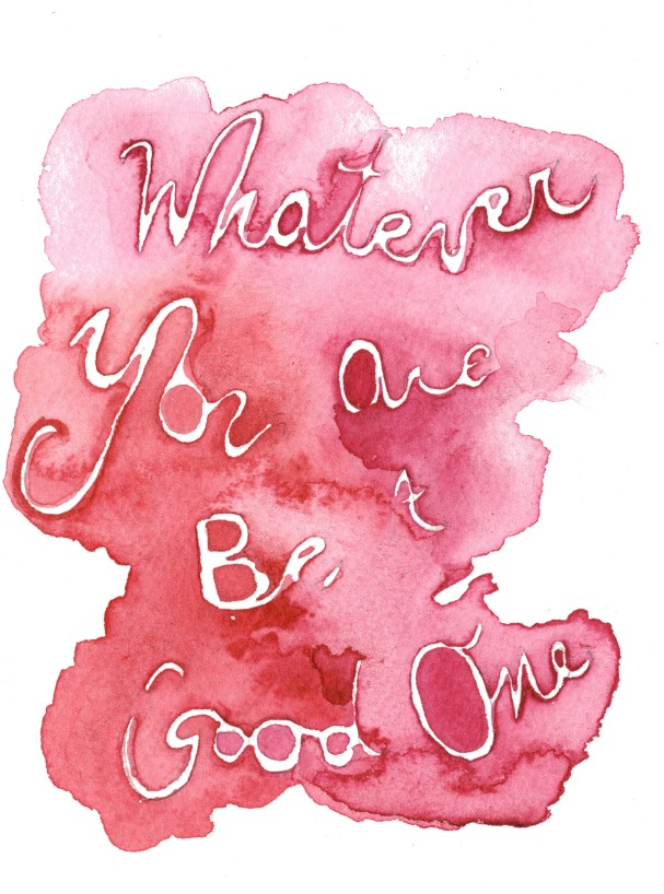 Whatever you are be a good one- Abe Lincoln. Watercolor on paper.